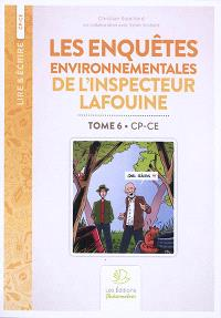 Les enquêtes environnementales de l'inspecteur Lafouine. Volume 6, CP, CE