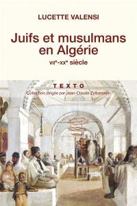 Juifs et musulmans en Algérie : VIIe-XXe siècle
