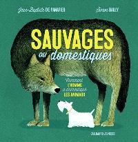 Sauvages ou domestiques : comment l'homme a domestiqué les animaux