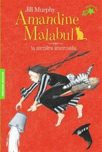 Amandine Malabul, La sorcière ensorcelée