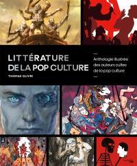 Littérature de la pop culture : 50 auteurs et leurs oeuvres cultes illustrées