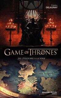Game of Thrones : de l'histoire à la série