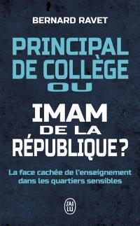Principal de collège ou imam de la République ? : la face cachée de l'enseignement dans les quartiers sensibles : document