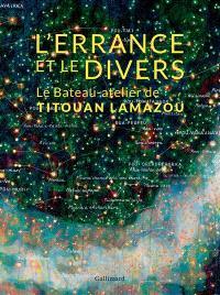 L'errance et le divers : le bateau-atelier de Titouan Lamazou