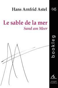 Le sable de la mer : choix de poèmes = Sand am Meer