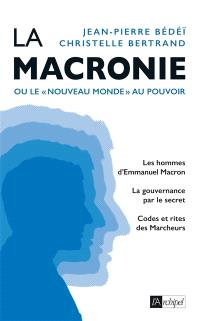La macronie ou Le nouveau monde au pouvoir
