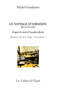 Terre abusive. Volume 2, Le voyage d'Amadou : les survivants