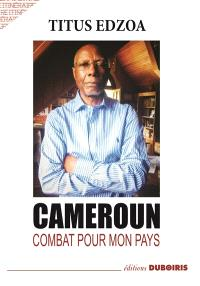 Cameroun : combat pour mon pays