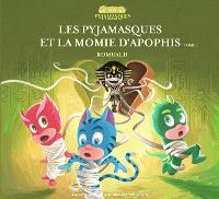 Les Pyjamasques, Volume 23, Les Pyjamasques et la momie d'Apophis. Volume 1