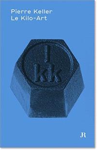 Pierre Keller : le kilo-art