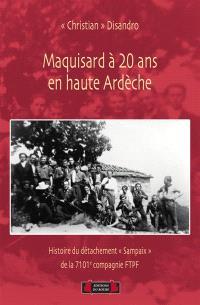 Maquisard à 20 ans en haute Ardèche : histoire du détachement Sampaix de la 7.101e compagnie FTPF