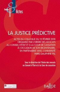 La justice prédictive : actes du colloque du 12 février 2018