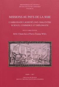 Missions au pays de la soie : l'ambassade Lagrené (1843-1846) entre science, commerce et diplomatie