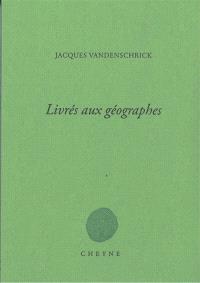 """Résultat de recherche d'images pour """"Vandenschrick jacques livrés aux géographes"""""""