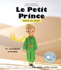 Le Petit Prince : raconté aux enfants : 14 animations musicales