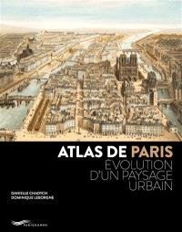 Atlas de Paris : évolution d'un paysage urbain