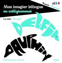 Mon imagier bilingue en calligrammes, La mer : français-brezhoneg = Ar mor : français-brezhoneg