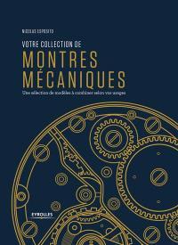 Votre collection de montres mécaniques : une sélection de modèles à combiner selon vos usages