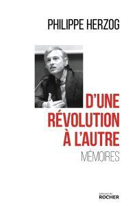 D'une révolution à l'autre : mémoires