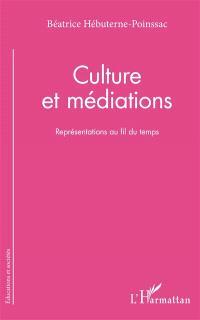 Culture et médiations : représentations au fil du temps