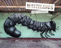 Wastelands : l'art en friches
