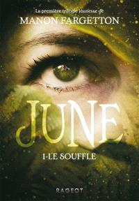 June. Volume 1, Le souffle