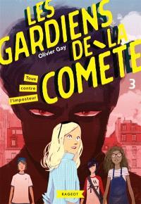 Les gardiens de la comète. Volume 3, Tous contre l'imposteur