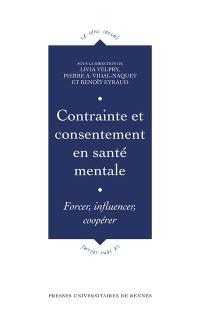 Contrainte et consentement en santé mentale : forcer, influencer, coopérer