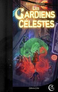 Les chroniques de l'étrange. Volume 3, Les gardiens célestes
