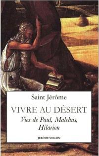 Vivre au désert : vies de Paul, Malchus, Hilarion : 375-390