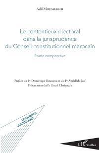 Le contentieux électoral dans la jurisprudence du Conseil constitutionnel marocain : étude comparative