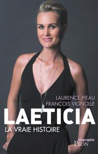 Laeticia : la vraie histoire