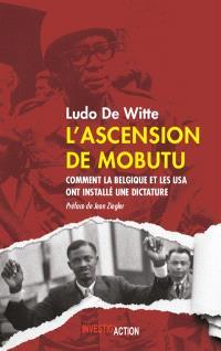 L'ascension de Mobutu : comment la Belgique et les USA ont fabriqué un dictateur