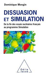 Dissuasion et simulation : de la fin des essais nucléaires français au programme Simulation