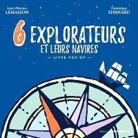 6 explorateurs et leurs navires : livre pop-up