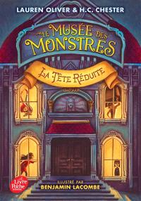 Le musée des monstres. Volume 1, La tête réduite