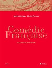 Comédie-Française : une histoire du théâtre