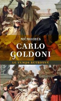 Mémoires de M. Goldoni pour servir à l'histoire de sa vie et à celle de son théâtre