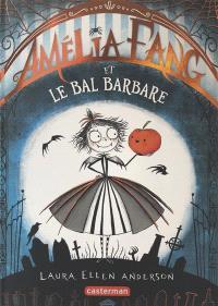 Amélia Fang. Volume 1, Amélia Fang et le bal barbare