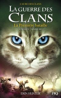 La guerre des clans : cycle 5, l'aube des clans. Volume 3, La première bataille