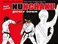 Nunchaku pour tous. Volume 2, Techniques de combat : niveau confirmé