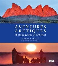Aventures arctiques : 40 ans de passion et d'émotion