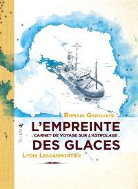 L'empreinte des glaces : carnet de voyage sur l'Astrolabe