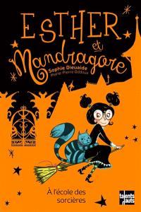 Esther et Mandragore, A l'école des sorcières