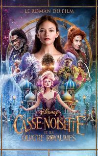 Casse-Noisette et les quatre royaumes : le roman du film