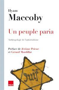 Un peuple paria : anthropologie de l'antisémitisme