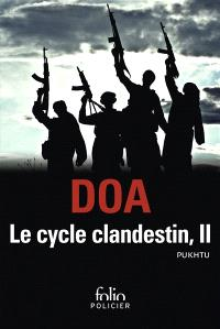 Le cycle clandestin. Volume 2, Pukhtu