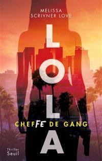 Lola : cheffe de gang
