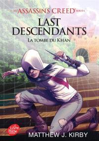 Last descendants : Assassin's creed. Volume 2, La tombe du Khan