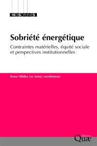 Sobriété énergétique : contraintes matérielles, équité sociale et perspectives institutionnelles